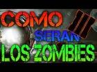 V�deo: COMO SERAN LOS ZOMBIS DE BLACK OPS 3 |GeremayaaTV