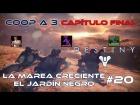 V�deo Destiny Destiny - Walkthrough #20 -La Marea Creciente-El Jard�n Negro - Coop - Dif�cil - Espa�ol - Gu�a 100%