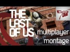 V�deo The Last of Us: The Last of Us - Multiplayer Montage