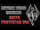 Skyrim Video Consejo - Grito - Proyectar Voz