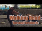 The Walking Dead: Survival Instincts PC|MaxSettings|FullHD - Ep.3 (Fontana+Granja)