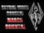 Skyrim V�deo - Consejo:Marca Oriental