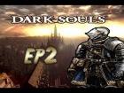 """Gu�a Dark Souls Pirom�ntico - parte 2 - """"burgo de los no muertos,Demonio de Tauro"""""""