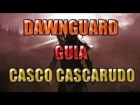Skyrim Video Consejo - Dawnguard - Casco Cascarudo