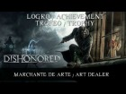 Dishonored - Logro / Trofeo - Marchante de Arte
