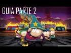 Guia South Park - La vara de la verdad Parte 2 [GTX 660]
