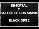 TRUCO: BLACK OPS 2 INMORTAL BARRERA DE LA MUERTE Y SALIENDO DE LOS MAPAS [GodMode]