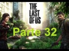 V�deo The Last of Us: The Last Of Us - Parte 32 - Espa�ol