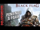 V�deo Assassin's Creed 4: PONIENDO A PARIR ... ASSASSINS CREED 4 BLACK FLAG