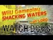 SHAKING Waters in WatchDogs WiiU....how lovely...oh LORD [Gran efecto de agua Ubishit]