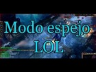 Modo Espejo, 5x vs 5y l League of Legends l Noticias e informaci�n