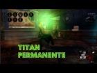 Como tener el titan permanente