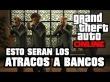 GTA Online - Estos seran los Atracos a Bancos