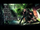 The Last of Us // Historia // Capitulo 3: El maestro del sigilo y la ni�a