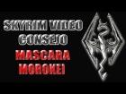 Skyrim V�deo Consejo - Mascara Sacerdote Drag�n Morokei