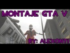 V�deo Grand Theft Auto V: MONTAJE GTA V II BY: ALEXONTI #1