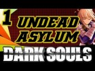 Dark Souls / PC Gameplay #01 - Northern Undead Asylum (PT-BR)