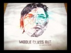 V�deo: Middle Class Rut - Thought I Was
