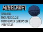 Minecraft | Tutorial PixelArt 3D #2.5 | Como hacer esferas 3D perfectas