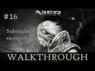 V�deo: Nier - Gu�a - Subtitulado al espa�ol - La Boda del Rey - Walkthrough Parte 16