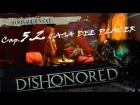 "DISHONORED _ Cap 5.2- ""LA CASA DEL PLACER"" by Cuban Doce"