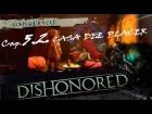 "DISHONORED _ Cap 5.2- ""LA CASA DEL PLACER"" by Cuban Doce"