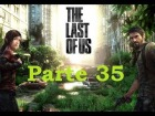V�deo The Last of Us: The Last Of Us - Parte 35 - Espa�ol