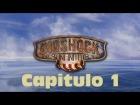 Bioshock Infinite | Capitulo 1 | Bienvenido a Columbia