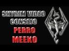 Skyrim V�deo Consejo - Perro Meeko