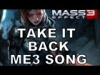 V�deo: TAKE IT BACK! - Official Mass Effect 3 Music Video by Miracle Of Sound & Bioware