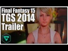 V�deo: Final Fantasy 15 TGS 2014 Trailer   (PlayVision)