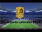 Fifa 14 Ultimate Team | Liga BBVA : Los Mejores Laterales
