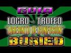 Gu�a: BURIED || Como Conseguir el Logro Trofeo || LABERINTO DE CONFUSI�N || Mazed & Confused