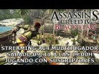 V�deo Assassin's Creed 4: Streaming AC4 Black Flag Multijugador - 09/11 19:00h OPEN LOBBY