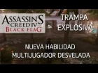 V�deo Assassin's Creed 4: Assassin's Creed 4 Black Flag Multijugador || Gameplay - Nueva habilidad revelada: Trampa explosiva