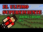 V�deo Minecraft: PARODIA: EL ULTIMO SUPERVIVIENTE Ep. 1 Laderas y Bosque | MINECRAFT