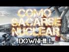 """Black Ops 2 - Como Sacarse Nuclear """"Downhill""""(Racha De 30 Con Arma)"""