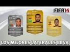 Fifa 14 Ultimate Team | Los mejores Laterales BBVA |