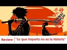V�deo: Review/rese�a || Samurai Champloo