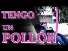 V�deo: TENGO UN POLL�N