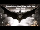 V�deo: Batman Arkham Knight TV Spot Trailer Song