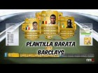 Fifa 14 Ultimate Team | Plantilla Barata 10K - Barclays