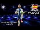 V�deo: LUCAS VAZQUEZ ● Goals Skills Assists ● Espanyol 2014/2015 |HD|