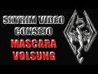 V�deo The Elder Scrolls V: Skyrim: Skyrim Video Consejo - Mascara Sacerdote Dragon Volsung