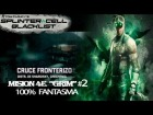 "SPLINTER CELL ""BLACKLIST"".- ""CRUCE FRONTERIZO"" 100% FANTASMA by Cuban Doce"
