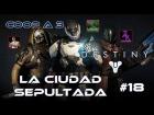 V�deo Destiny Destiny - Walkthrough #18 - Marte - La Ciudad Sepultada - Coop - Dif�cil - Espa�ol - Gu�a 100%