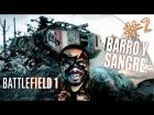 V�deo: BATTLEFIELD 1   Campa�a #2 BARRO Y SANGRE