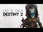 Video: Let's talk Destiny 2 | Novedades y rumores puestos a debate