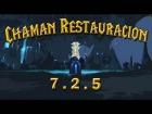 Video: Hemos vuelto!! ¡Guía Chamán Restauración 7.2.5! Nuevos cambios, builds y mucho mas!