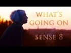 Video: What's Going On | Sense8